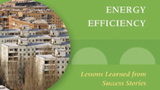 Energy Efficiency Lessons Learned from Success Stories